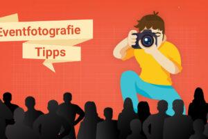 eventfotografie tipps